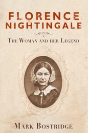 Florence Nightingale the Woman and Her Legend by Mark-Bostridge